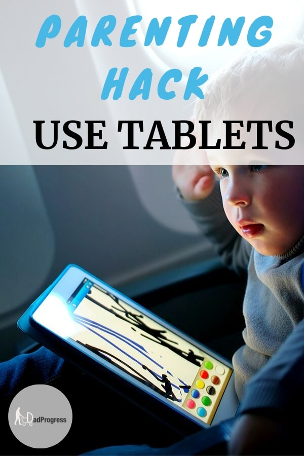 A Tablet is one true parenting hack for dads! You can read (by clicking the link) about the benefits of tablets for toddlers and small children to use them guilt-free!