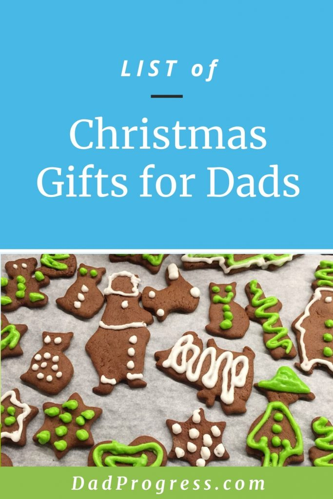 """There's a text: """" List of Christmas Gifts For Dads,"""" and you can see a picture of small gingerbreads (decorated with green and white color) under it"""